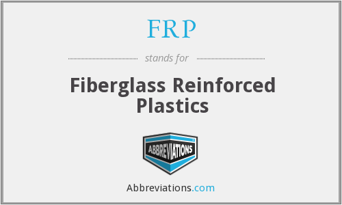 FRP - Fiberglass Reinforced Plastics