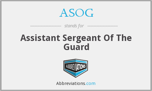 ASOG - Assistant Sergeant Of The Guard