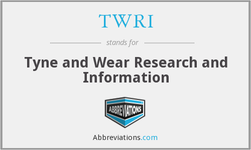 TWRI - Tyne and Wear Research and Information