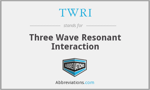 TWRI - Three Wave Resonant Interaction