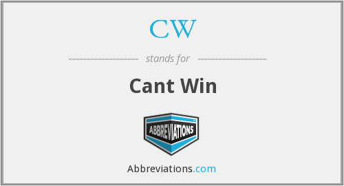 CW - Cant Win