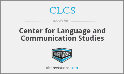 CLCS - Center for Language and Communication Studies