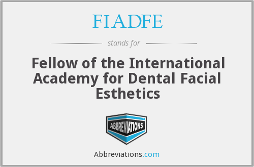 FIADFE - Fellow of the International Academy for Dental Facial Esthetics