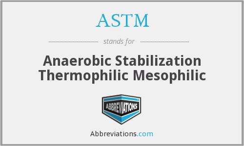 ASTM - Anaerobic Stabilization Thermophilic Mesophilic