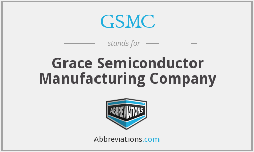 GSMC - Grace Semiconductor Manufacturing Company