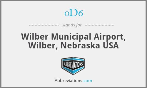 0D6 - Wilber Municipal Airport, Wilber, Nebraska USA