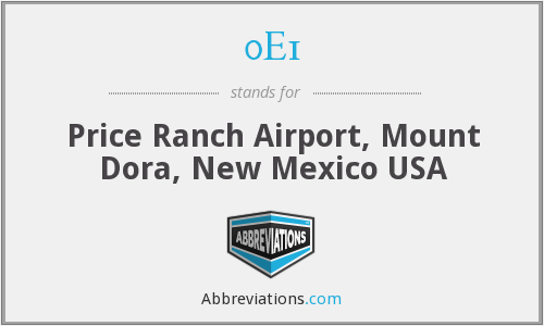 0E1 - Price Ranch Airport, Mount Dora, New Mexico USA