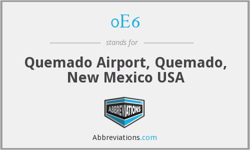 0E6 - Quemado Airport, Quemado, New Mexico USA