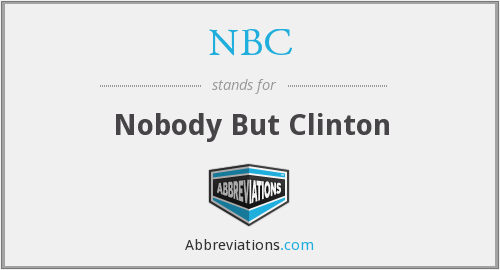 NBC - Nobody But Clinton