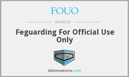 FOUO - Feguarding For Official Use Only