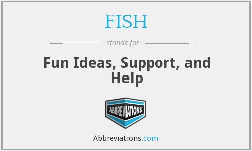 FISH - Fun Ideas, Support, and Help
