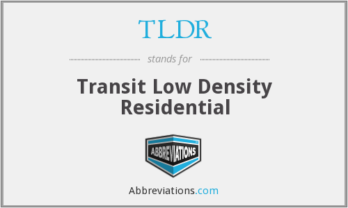TLDR - Transit Low Density Residential