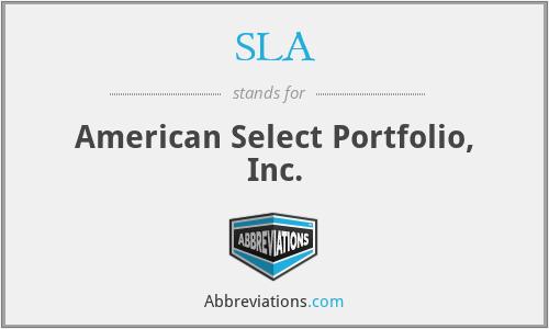 SLA - American Select Portfolio, Inc.