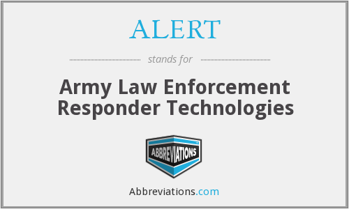 ALERT - Army Law Enforcement Responder Technologies