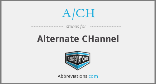 What does A/CH stand for?