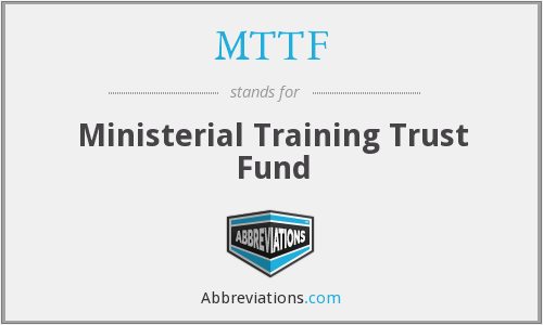 MTTF - Ministerial Training Trust Fund