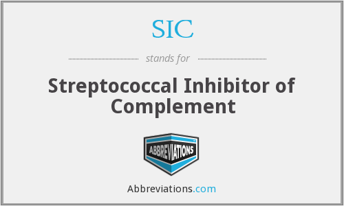 SIC - Streptococcal Inhibitor of Complement