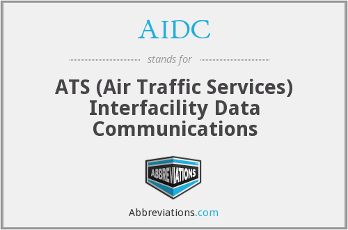 AIDC - ATS (Air Traffic Services) Interfacility Data Communications