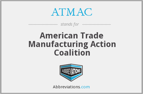 ATMAC - American Trade Manufacturing Action Coalition