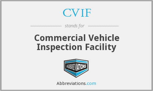 CVIF - Commercial Vehicle Inspection Facility