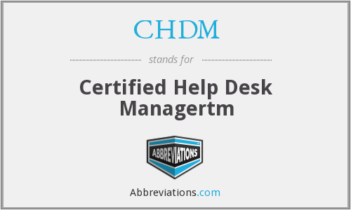 CHDM - Certified Help Desk Managertm