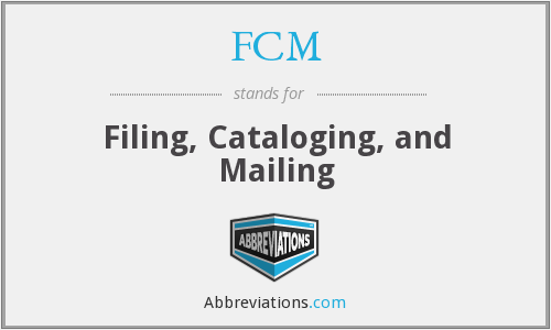 FCM - Filing, Cataloging, and Mailing
