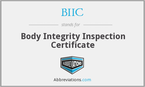 BIIC - Body Integrity Inspection Certificate