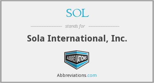 SOL - Sola International, Inc.