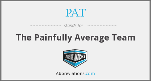 PAT - The Painfully Average Team