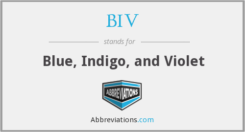 BIV - Blue, Indigo, and Violet