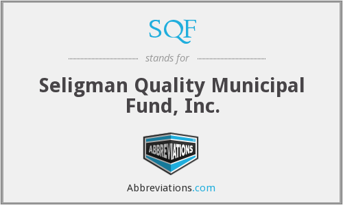 SQF - Seligman Quality Municipal Fund, Inc.