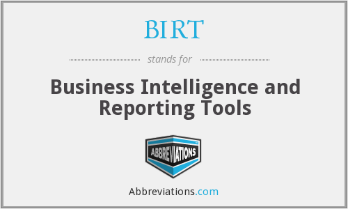 BIRT - Business Intelligence and Reporting Tools