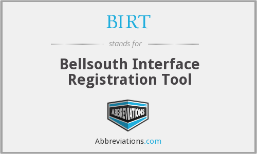 BIRT - Bellsouth Interface Registration Tool