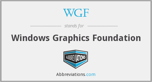 WGF - Windows Graphics Foundation