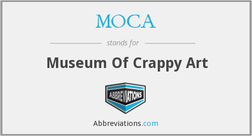 MOCA - Museum Of Crappy Art