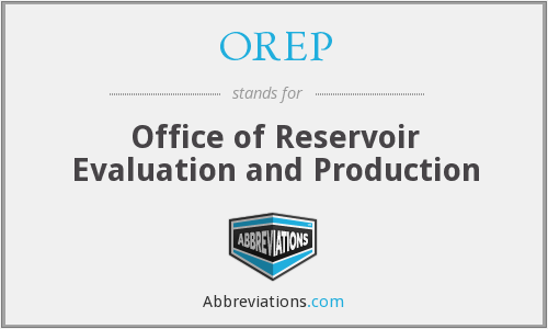 OREP - Office of Reservoir Evaluation and Production