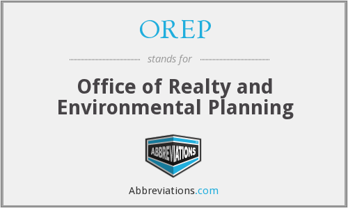 OREP - Office of Realty and Environmental Planning