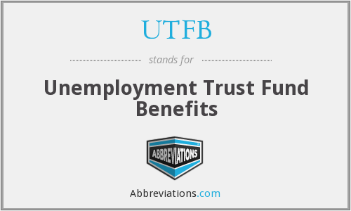 UTFB - Unemployment Trust Fund Benefits