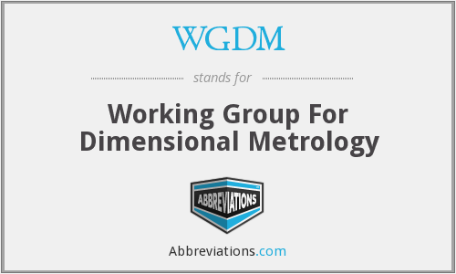 WGDM - Working Group For Dimensional Metrology