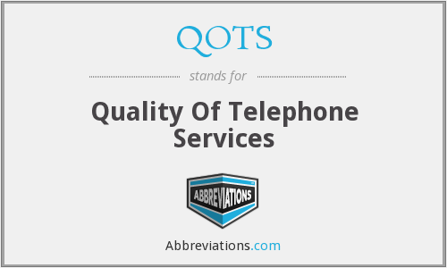QOTS - Quality Of Telephone Services