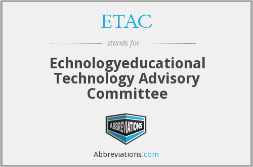 ETAC - Echnologyeducational Technology Advisory Committee