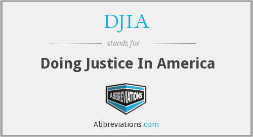 DJIA - Doing Justice In America