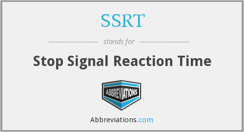 SSRT - Stop Signal Reaction Time