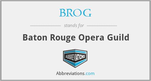BROG - Baton Rouge Opera Guild