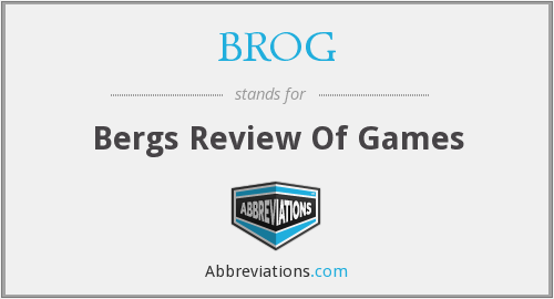 BROG - Bergs Review Of Games