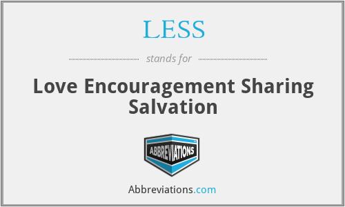 LESS - Love Encouragement Sharing Salvation