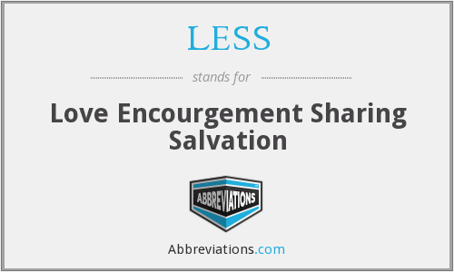 LESS - Love Encourgement Sharing Salvation