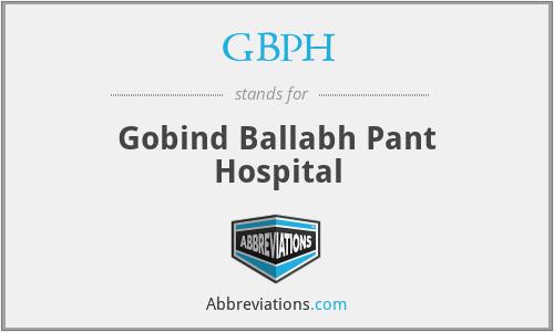 GBPH - Gobind Ballabh Pant Hospital