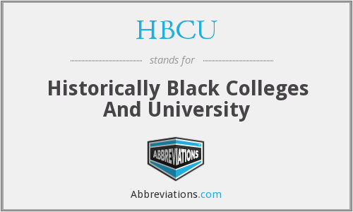 HBCU - Historically Black Colleges And University