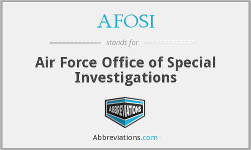AFOSI - Air Force Office Of Special Investigation